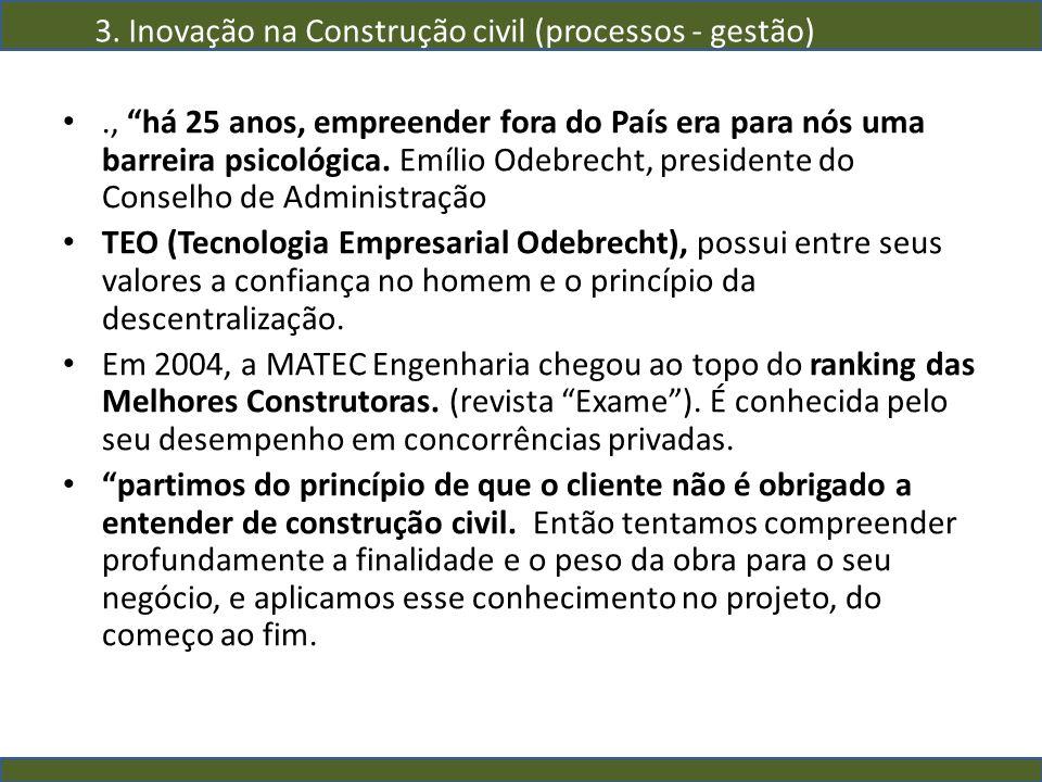 ., há 25 anos, empreender fora do País era para nós uma barreira psicológica. Emílio Odebrecht, presidente do Conselho de Administração TEO (Tecnologi