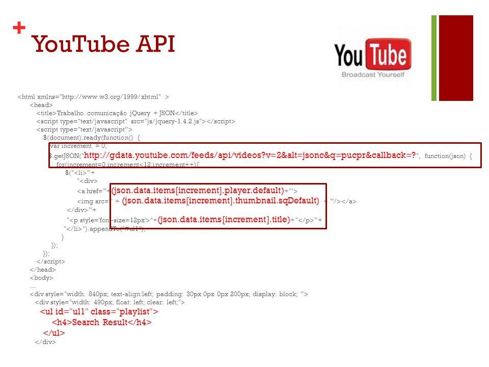 + Trabalho comunicação jQuery + JSON $(document).ready(function() { var increment = 0; $.getJSON(