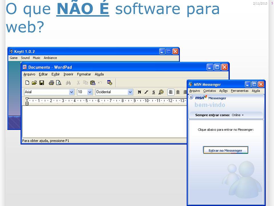 O que NÃO É software para web? 5 2/11/2013