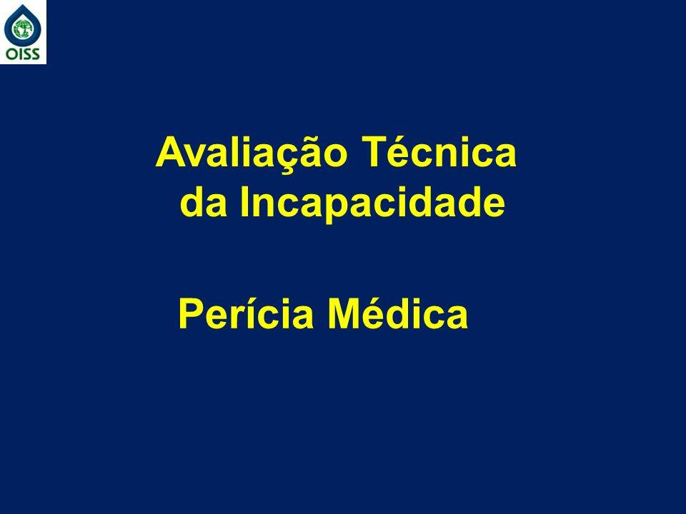 Avaliação Técnica da Incapacidade Perícia Médica