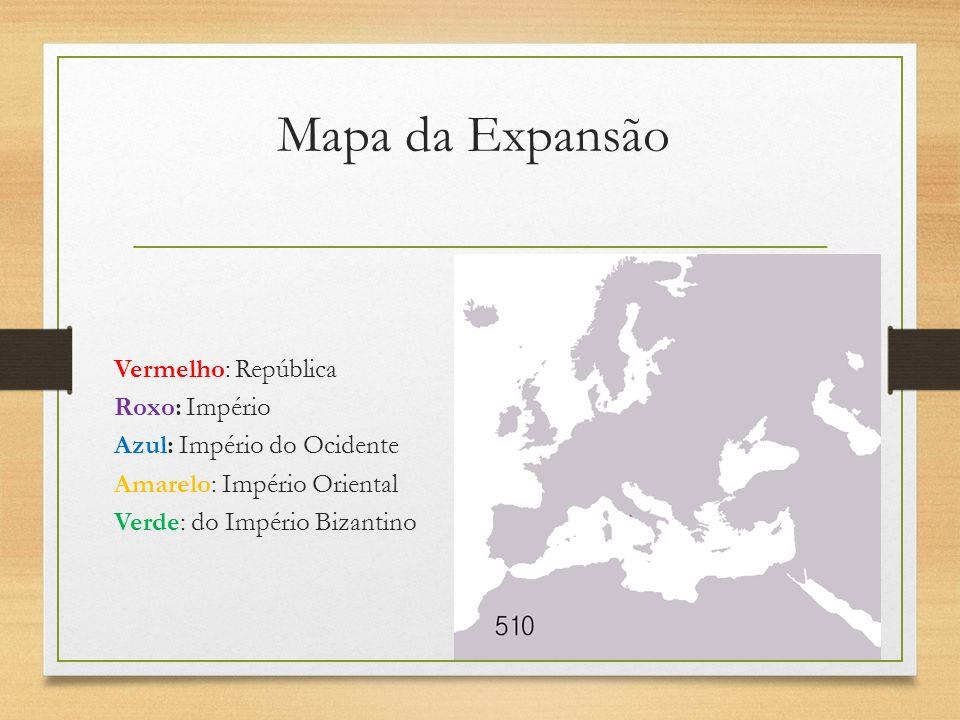 Mapa da Expansão Vermelho: República Roxo: Império Azul: Império do Ocidente Amarelo: Império Oriental Verde: do Império Bizantino