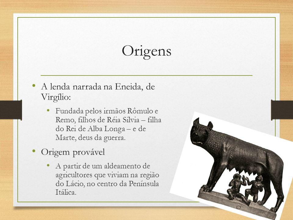 Origens A lenda narrada na Eneida, de Virgílio: Fundada pelos irmãos Rômulo e Remo, filhos de Réia Sílvia – filha do Rei de Alba Longa – e de Marte, d