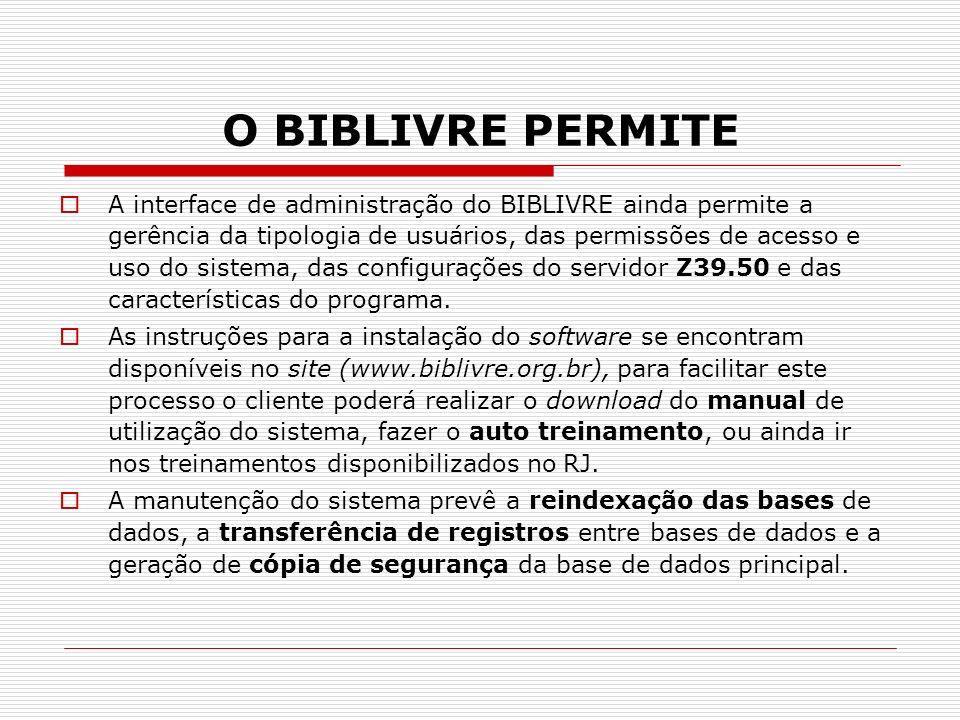 O BIBLIVRE PERMITE A interface de administração do BIBLIVRE ainda permite a gerência da tipologia de usuários, das permissões de acesso e uso do siste