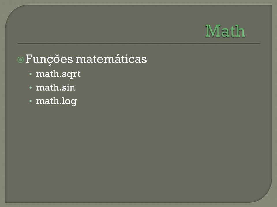 Funções matemáticas math.sqrt math.sin math.log