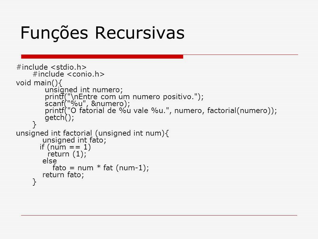 Funções Recursivas #include #include void main(){ unsigned int numero; printf(