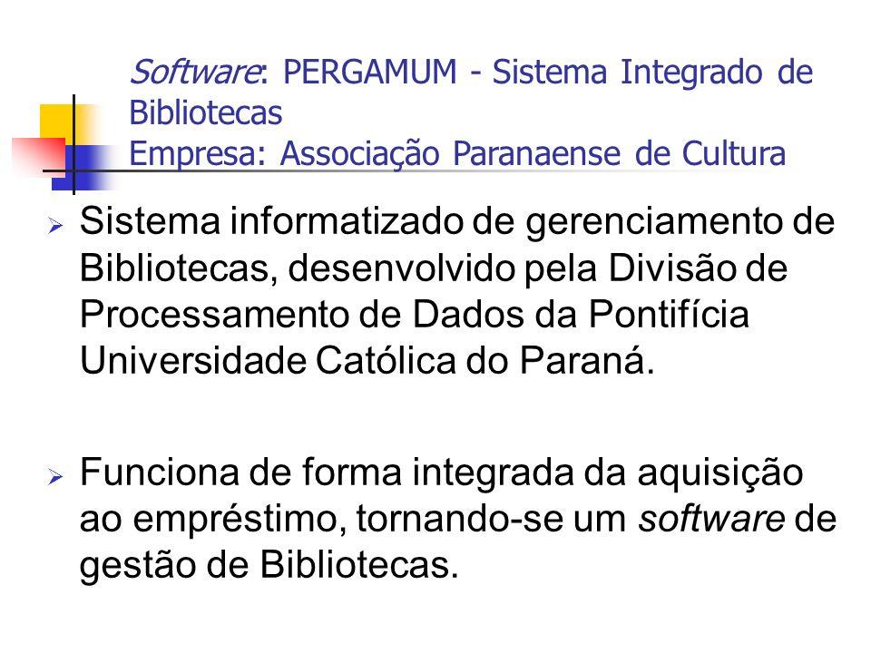 Sistema informatizado de gerenciamento de Bibliotecas, desenvolvido pela Divisão de Processamento de Dados da Pontifícia Universidade Católica do Para