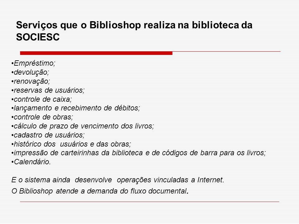 Vantagens e desvantagens da utilização do Biblioshop na ASSOCIESC O sistema atende as necessidades da biblioteca, auxiliando em todas as atividades desenvolvidas.