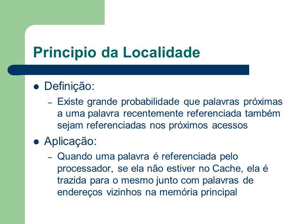 Principio da Localidade Definição: – Existe grande probabilidade que palavras próximas a uma palavra recentemente referenciada também sejam referencia