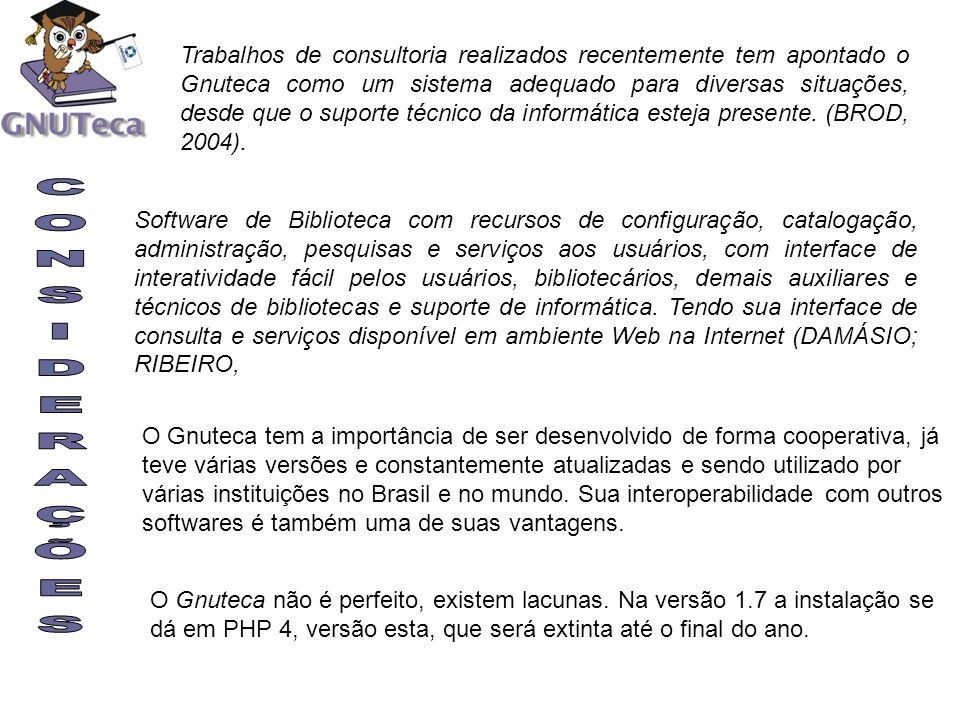 Trabalhos de consultoria realizados recentemente tem apontado o Gnuteca como um sistema adequado para diversas situações, desde que o suporte técnico