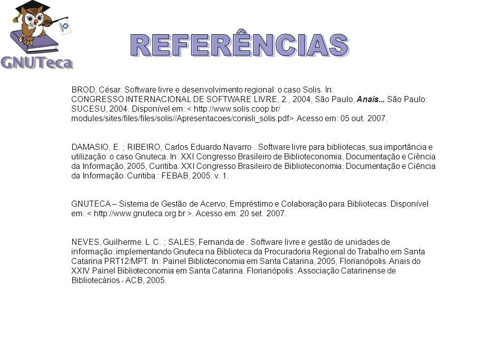 BROD, César. Software livre e desenvolvimento regional: o caso Solis. In: CONGRESSO INTERNACIONAL DE SOFTWARE LIVRE, 2., 2004, São Paulo, Anais... São
