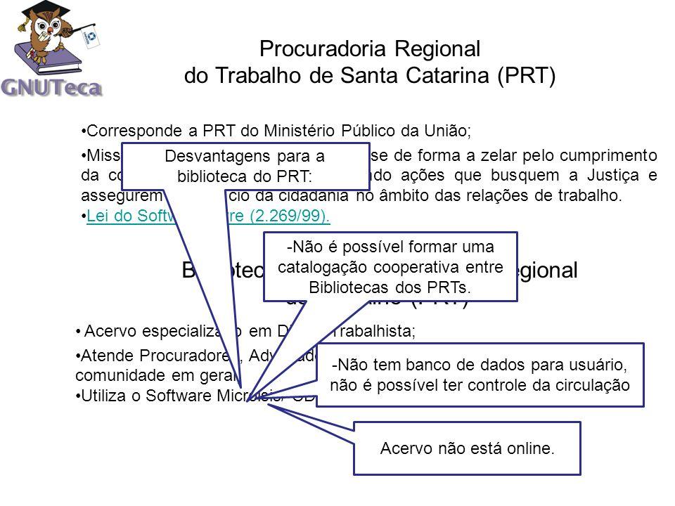 Procuradoria Regional do Trabalho de Santa Catarina (PRT) Acervo especializado em Direito Trabalhista; Atende Procuradores, Advogados, Estagiários, fu