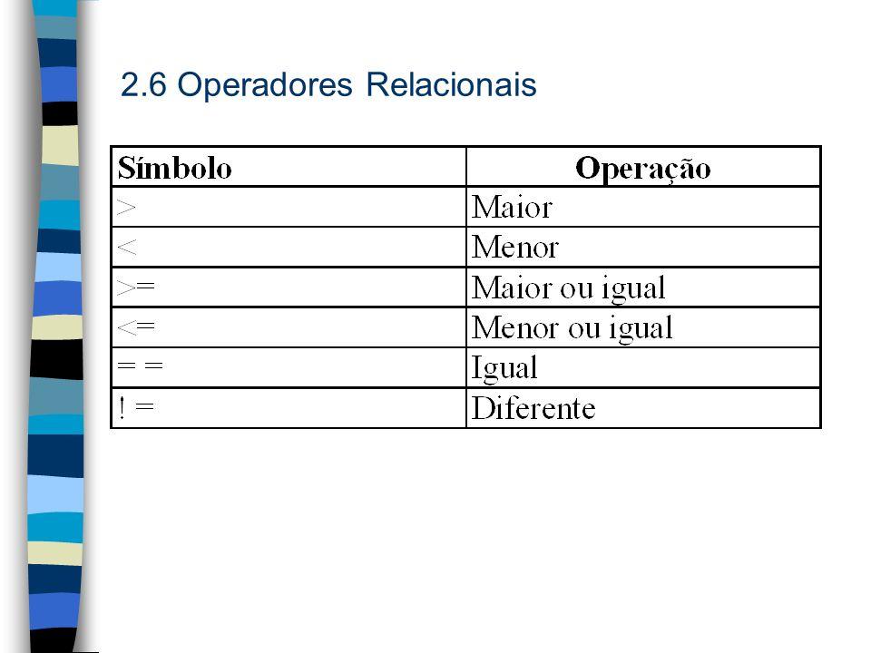 2.6 Operadores Relacionais