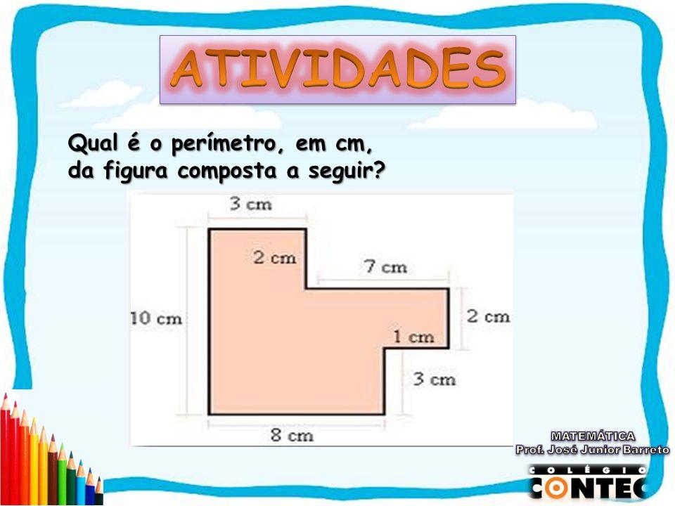 Qual é o perímetro, em cm, da figura composta a seguir?