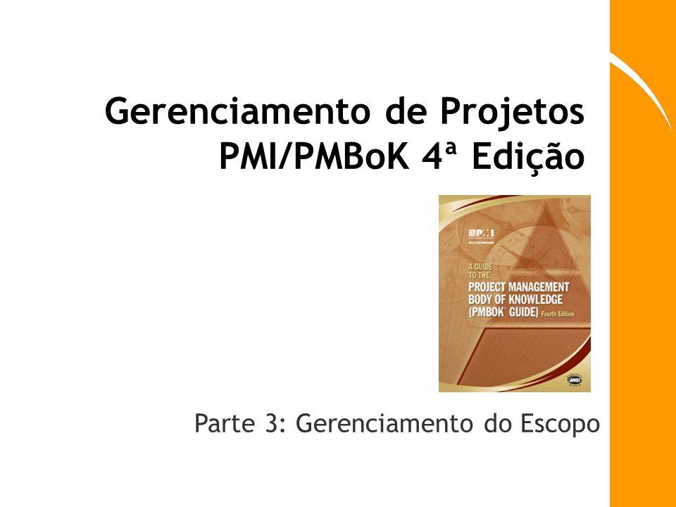 Plano de Gerenciamento do Escopo Parte do Plano de Gerenciamento do Projeto (PGP), criado no processo Desenvolver o PGP (Gerenciamento da Integração) Fornece diretrizes de como o escopo será definido, documentado, verificado, gerenciado e controlado