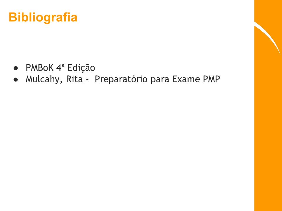 Bibliografia PMBoK 4ª Edição Mulcahy, Rita - Preparatório para Exame PMP