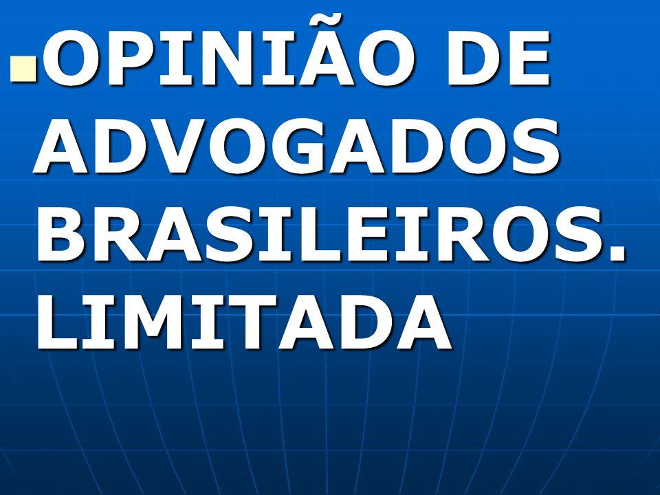 OPINIÃO DE ADVOGADOS BRASILEIROS. LIMITADA OPINIÃO DE ADVOGADOS BRASILEIROS. LIMITADA