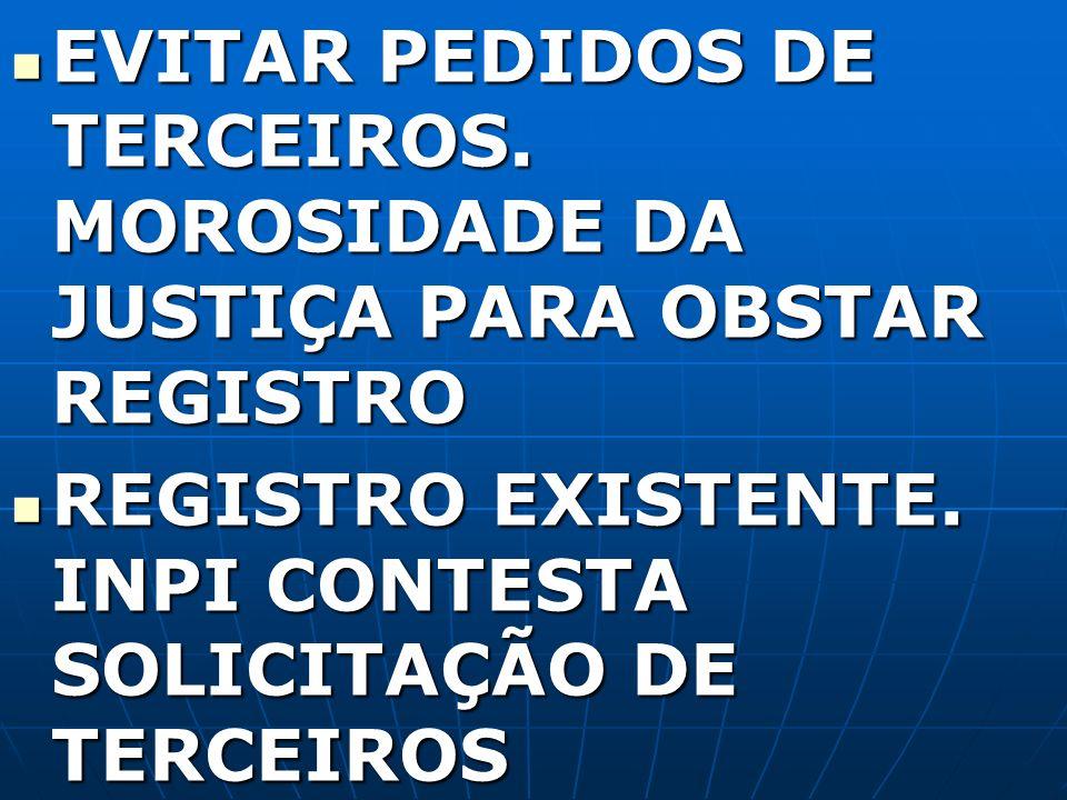 EVITAR PEDIDOS DE TERCEIROS. MOROSIDADE DA JUSTIÇA PARA OBSTAR REGISTRO EVITAR PEDIDOS DE TERCEIROS. MOROSIDADE DA JUSTIÇA PARA OBSTAR REGISTRO REGIST