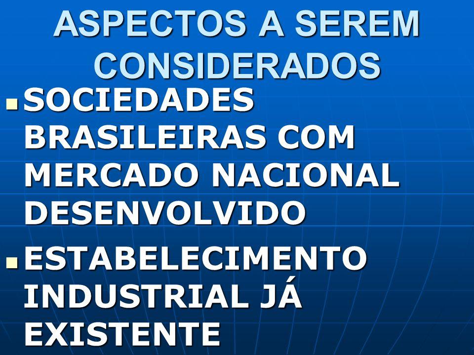 ASPECTOS A SEREM CONSIDERADOS SOCIEDADES BRASILEIRAS COM MERCADO NACIONAL DESENVOLVIDO SOCIEDADES BRASILEIRAS COM MERCADO NACIONAL DESENVOLVIDO ESTABE