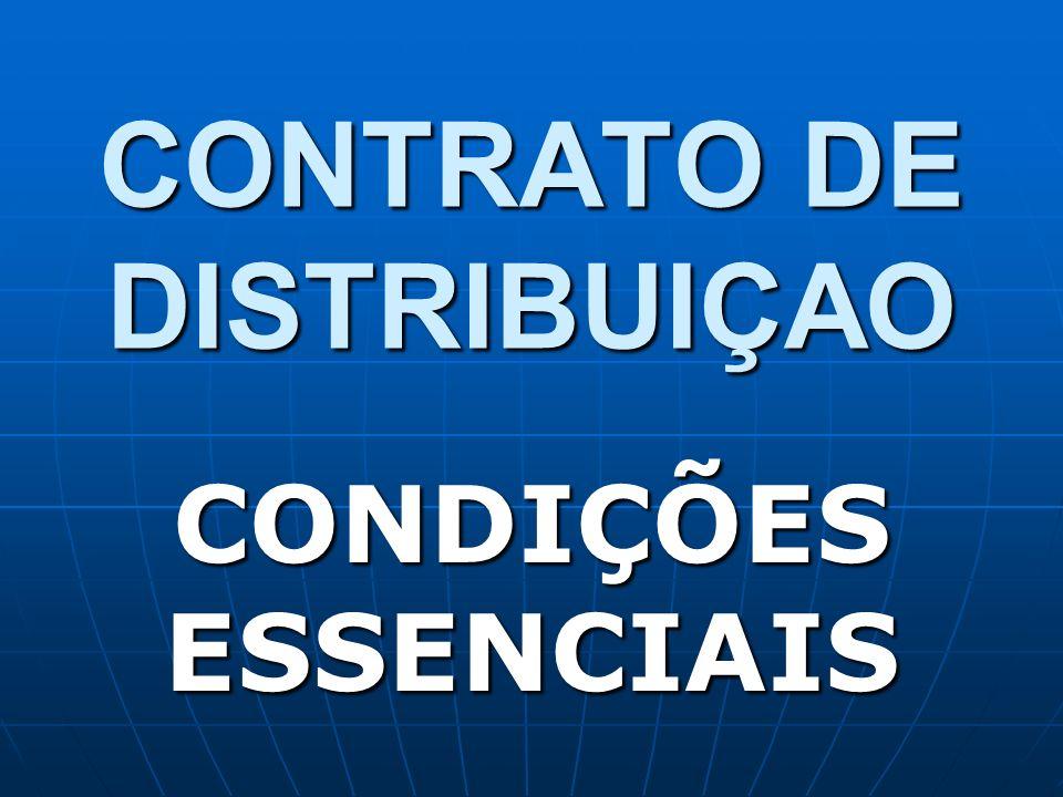 CONTRATO DE DISTRIBUIÇAO CONDIÇÕES ESSENCIAIS