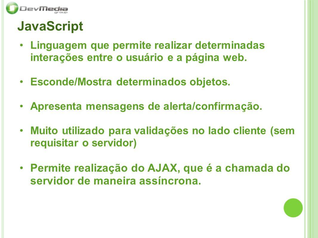 Exemplo de código Função que exibe uma mensagem de alerta: function ExibeMensagem() { alert(Olá mundo); }