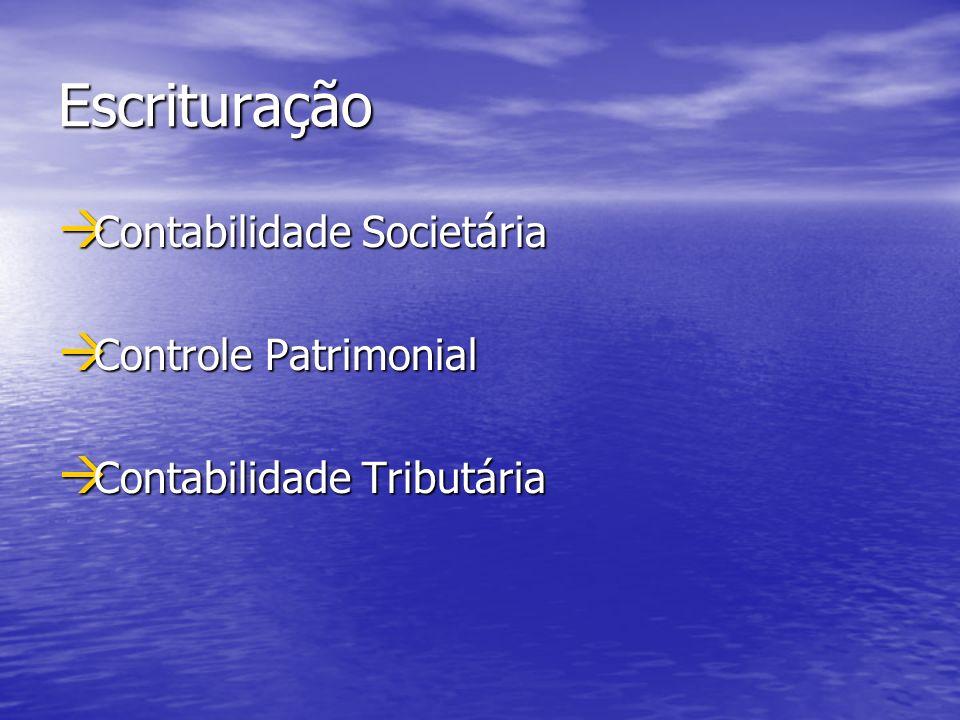 Escrituração Contabilidade Societária Contabilidade Societária Controle Patrimonial Controle Patrimonial Contabilidade Tributária Contabilidade Tribut