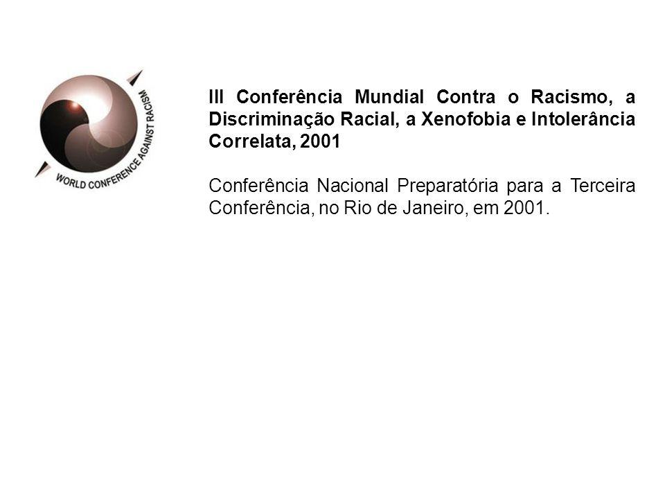 III Conferência Mundial Contra o Racismo, a Discriminação Racial, a Xenofobia e Intolerância Correlata, 2001 Conferência Nacional Preparatória para a