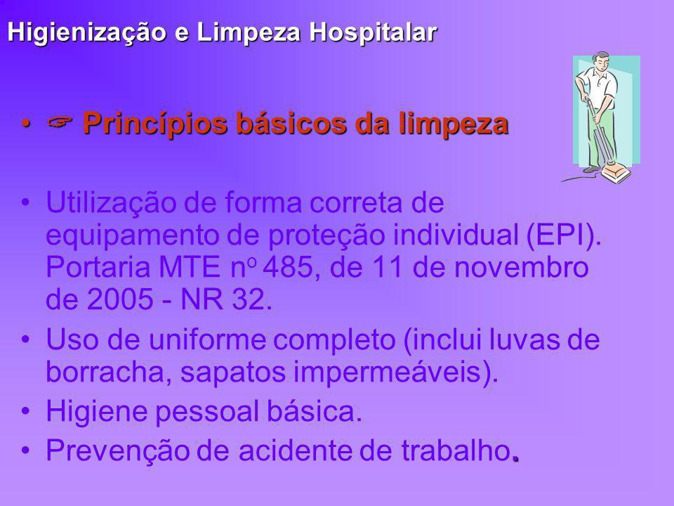 Higienização e Limpeza Hospitalar Princípios básicos da limpeza Princípios básicos da limpeza Utilização de forma correta de equipamento de proteção i