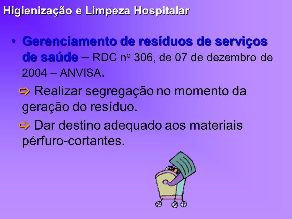 Higienização e Limpeza Hospitalar Gerenciamento de resíduos de serviços de saúdeGerenciamento de resíduos de serviços de saúde – RDC n o 306, de 07 de