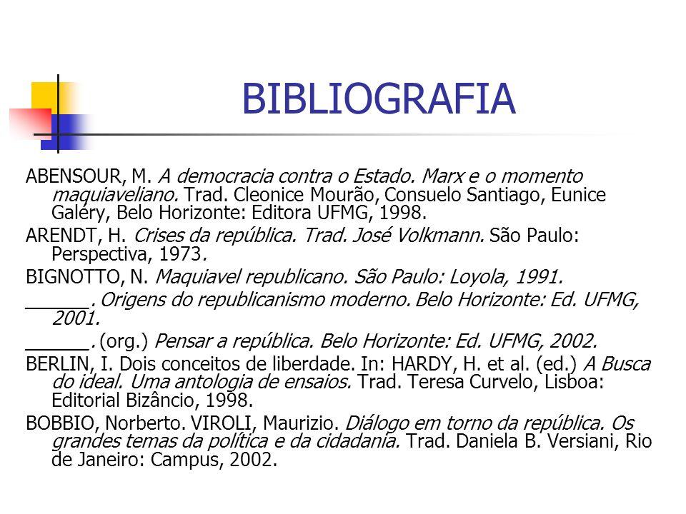 BIBLIOGRAFIA ABENSOUR, M. A democracia contra o Estado. Marx e o momento maquiaveliano. Trad. Cleonice Mourão, Consuelo Santiago, Eunice Galéry, Belo
