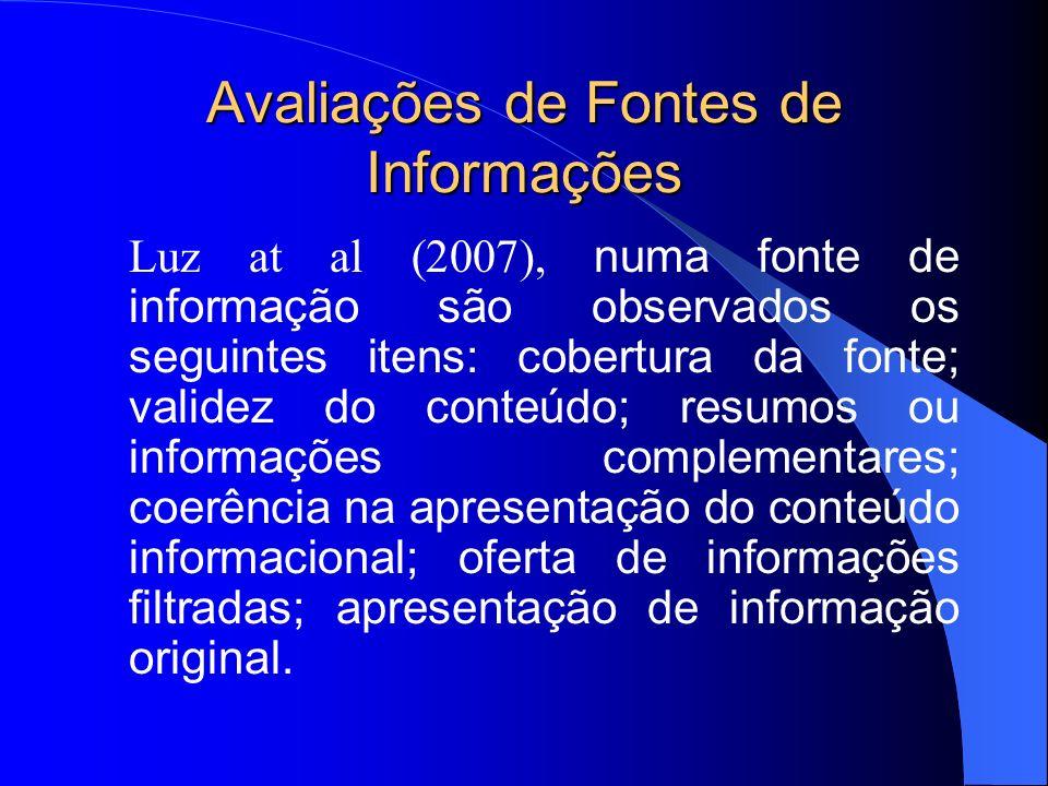 Avaliações de Fontes de Informações Luz at al (2007), numa fonte de informação são observados os seguintes itens: cobertura da fonte; validez do conte