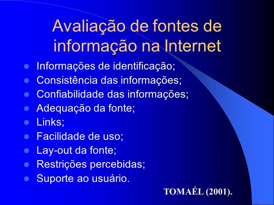 Avaliação de fontes de informação na Internet Informações de identificação; Consistência das informações; Confiabilidade das informações; Adequação da