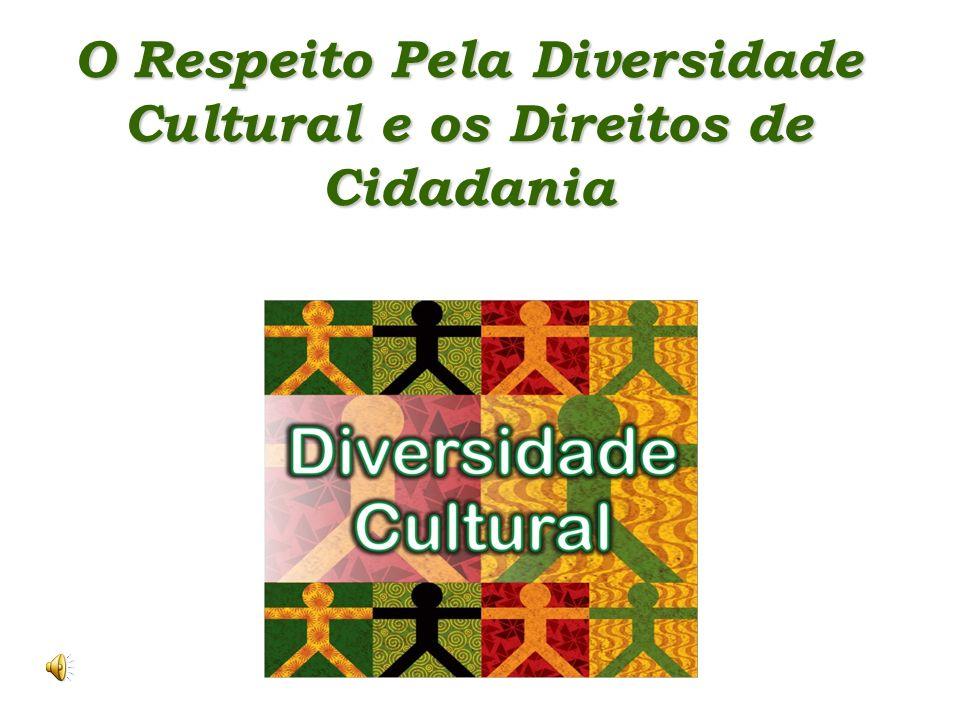 O Respeito Pela Diversidade Cultural e os Direitos de Cidadania