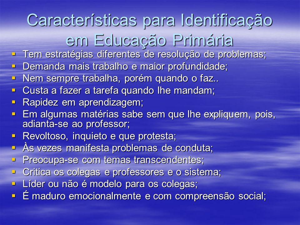 Características para Identificação em Educação Primária Tem estratégias diferentes de resolução de problemas; Tem estratégias diferentes de resolução