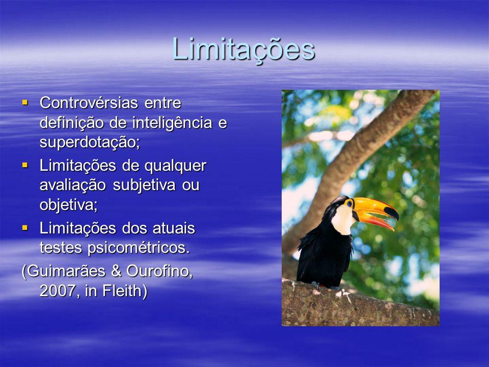 Limitações Controvérsias entre definição de inteligência e superdotação; Controvérsias entre definição de inteligência e superdotação; Limitações de q