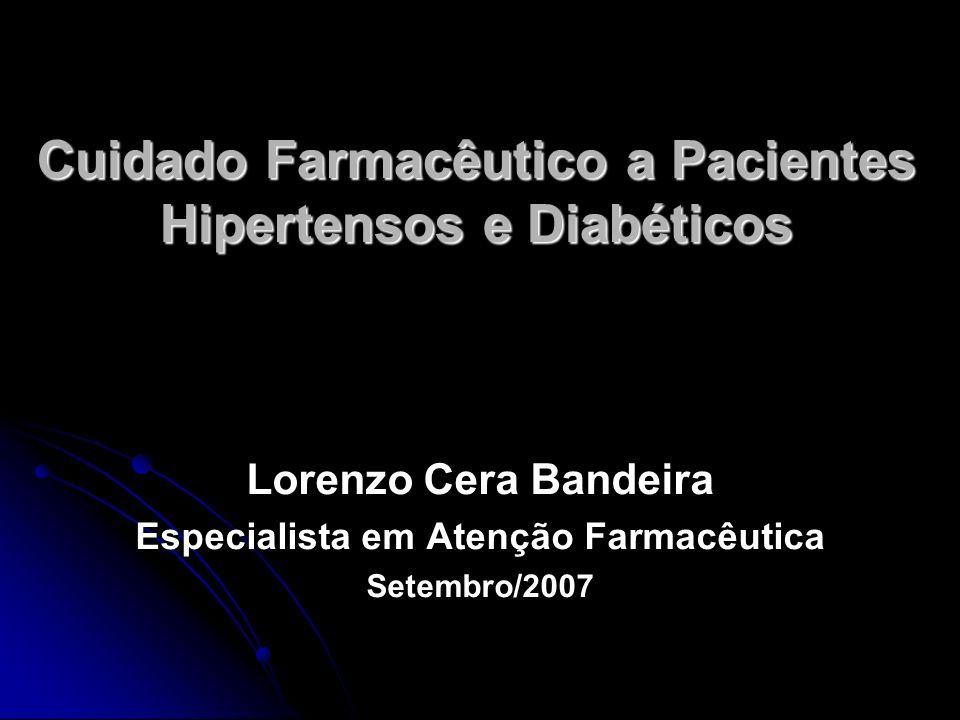 Cuidado Farmacêutico a Pacientes Hipertensos e Diabéticos A Atenção Farmacêutica tem sido introduzida no Brasil com diferentes vertentes e compreensões, sem diretrizes técnicas sistematizadas ( IVAMA et al, 2002).