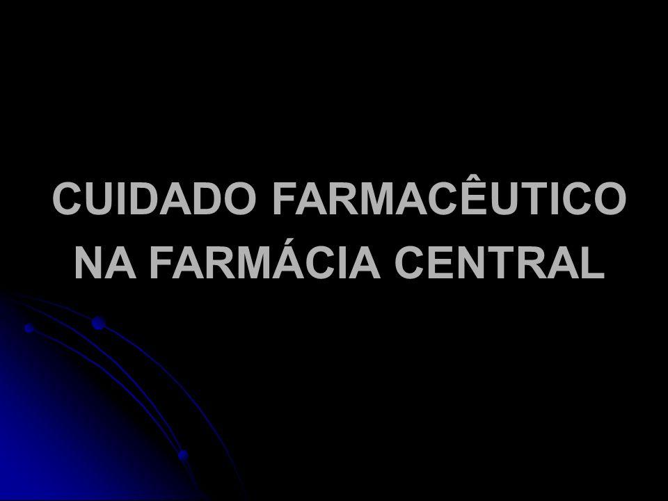 CUIDADO FARMACÊUTICO NA FARMÁCIA CENTRAL