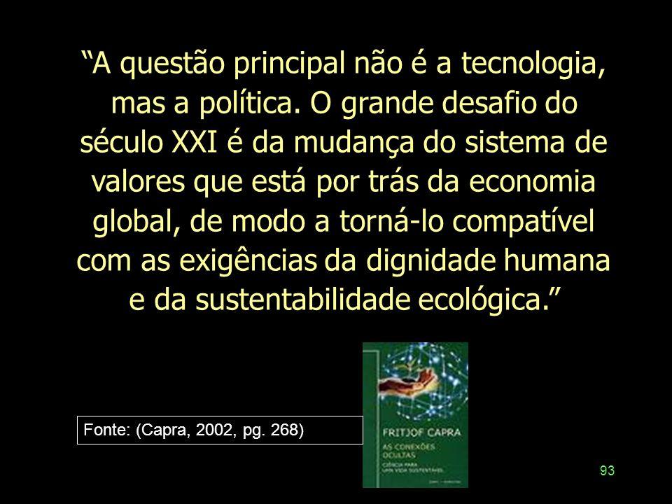 92 Tendências no discurso do movimento da RSE Responsabilidade social empresarial rima com desenvolvimento sustentável Problemas sociais e ambientais