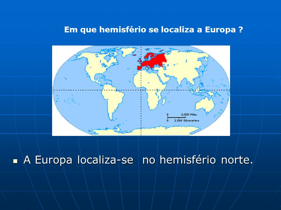 A Europa A Europa Limites da Europa Norte :Oceano Glacial Árctico e oceano Atlântico Este : Ásia Oeste :oceano Atlântico Sul.