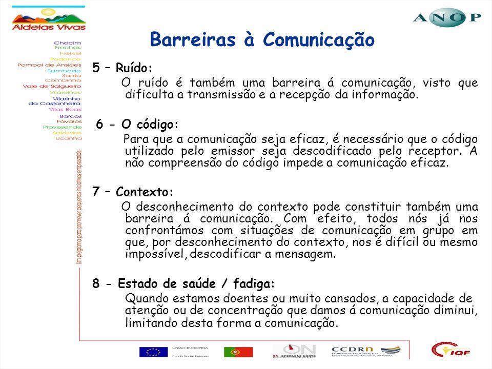 13 Barreiras à Comunicação 5 – Ruído: O ruído é também uma barreira á comunicação, visto que dificulta a transmissão e a recepção da informação. 6 - O