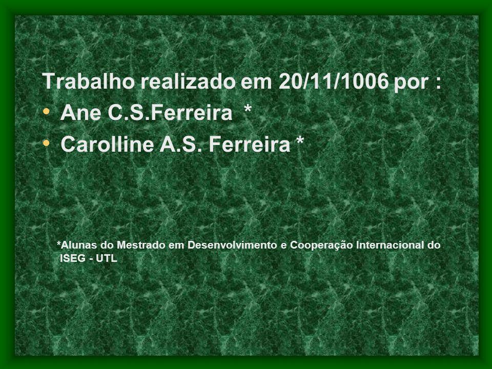 Trabalho realizado em 20/11/1006 por : Ane C.S.Ferreira * Carolline A.S.