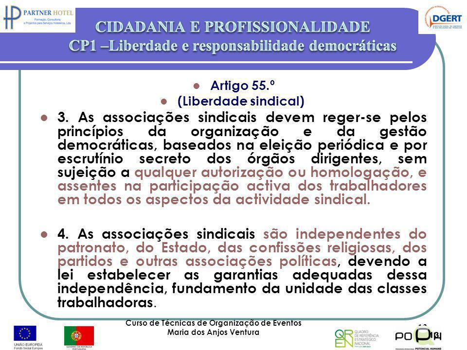 Artigo 55.º (Liberdade sindical) 3. As associações sindicais devem reger-se pelos princípios da organização e da gestão democráticas, baseados na elei