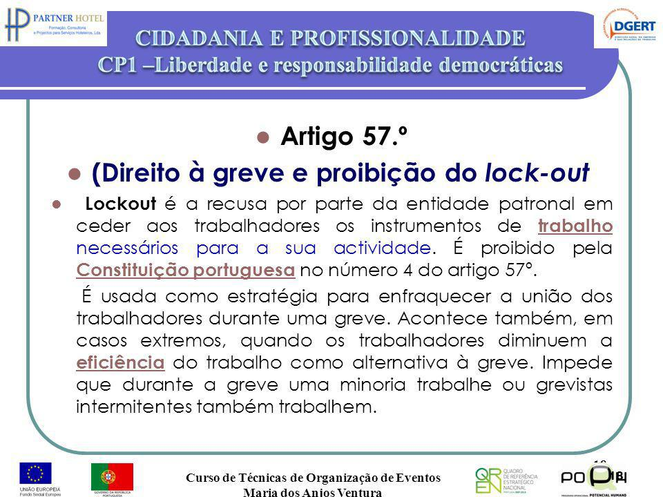Artigo 57.º (Direito à greve e proibição do lock-out Lockout é a recusa por parte da entidade patronal em ceder aos trabalhadores os instrumentos de t
