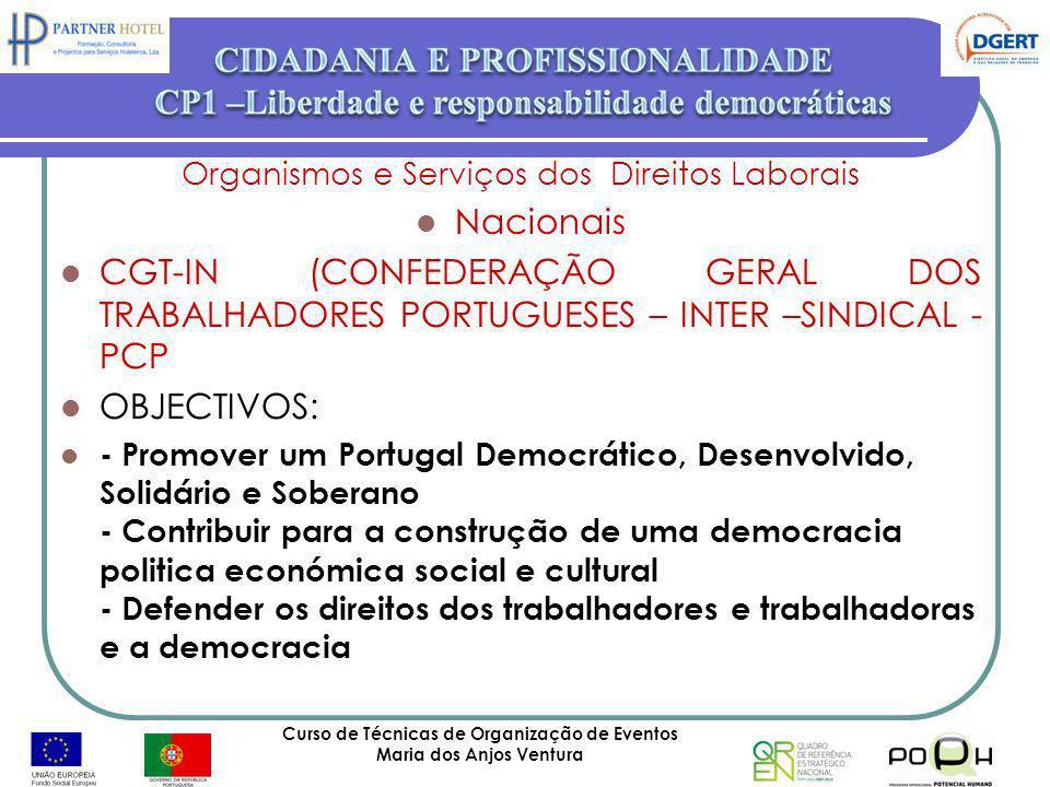 Curso de Técnicas de Organização de Eventos Maria dos Anjos Ventura 49 Organismos e Serviços dos Direitos Laborais Nacionais CGT-IN (CONFEDERAÇÃO GERA