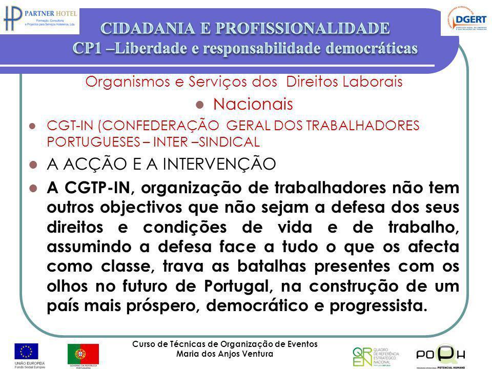 Curso de Técnicas de Organização de Eventos Maria dos Anjos Ventura 50 Organismos e Serviços dos Direitos Laborais Nacionais CGT-IN (CONFEDERAÇÃO GERA