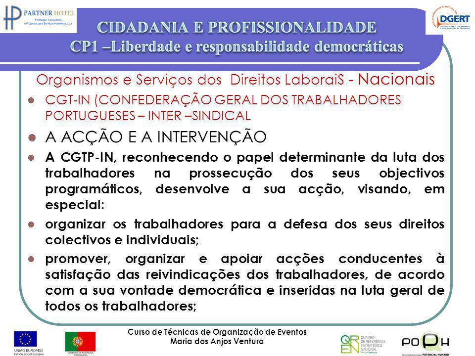 Curso de Técnicas de Organização de Eventos Maria dos Anjos Ventura 51 Organismos e Serviços dos Direitos LaboraiS - Nacionais CGT-IN (CONFEDERAÇÃO GE