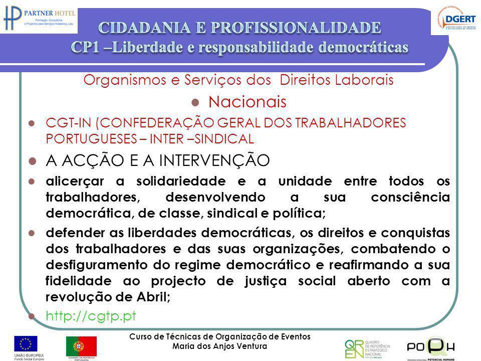 Curso de Técnicas de Organização de Eventos Maria dos Anjos Ventura 52 Organismos e Serviços dos Direitos Laborais Nacionais CGT-IN (CONFEDERAÇÃO GERA