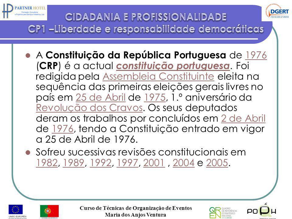 A Constituição da República Portuguesa de 1976 ( CRP ) é a actual constituição portuguesa. Foi redigida pela Assembleia Constituinte eleita na sequênc