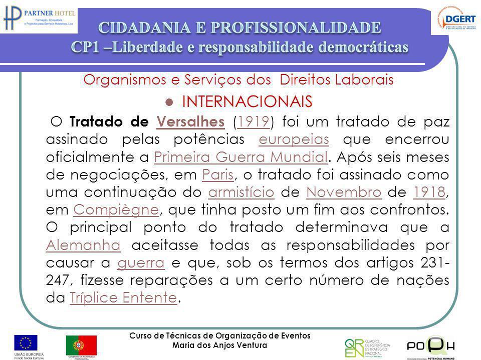 Curso de Técnicas de Organização de Eventos Maria dos Anjos Ventura 60 Organismos e Serviços dos Direitos Laborais INTERNACIONAIS O Tratado de Versalh