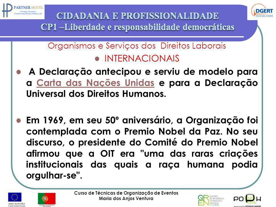Curso de Técnicas de Organização de Eventos Maria dos Anjos Ventura 63 Organismos e Serviços dos Direitos Laborais INTERNACIONAIS A Declaração antecip