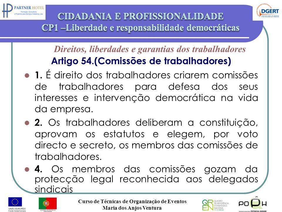 Artigo 54.(Comissões de trabalhadores) 1. É direito dos trabalhadores criarem comissões de trabalhadores para defesa dos seus interesses e intervenção